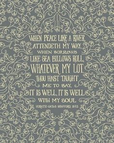 It Is Well With My Soul | via Tumblr