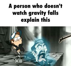 I want someone who doesn't watch gravity falls to explain this.< The boys loyal guard head attempts to scare away the glowing branch. The boy is seriously reconsidering his head purchase <<