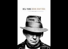 """""""Waging Heavy Peace"""" by Neil Young"""