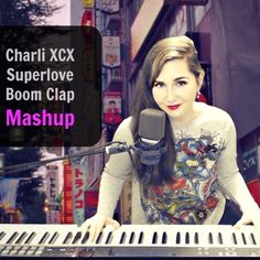 Charli XCX -  Superlove / Boom Clap Mashup by Kate Reenamuze by Kate Reenamuze on SoundCloud
