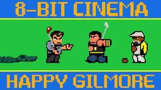 8-bit Cinema - Happy Gilmore