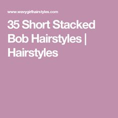 35 Short Stacked Bob Hairstyles | Hairstyles