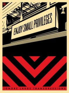 Small Privileges #Obey #ShepardFairey