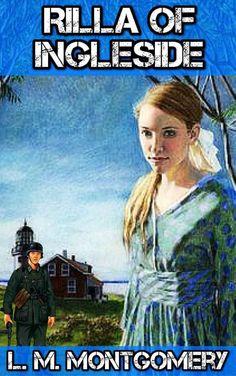 Rilla of Ingleside: By L.M. Montgomery (Illustrated) + FREE Anne Of Green Gables eBook: L.M. Montgomery, Classics HD, Rilla of Ingleside: Amazon.ca: Books