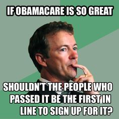 PhilosoRandPaul: If #ObamaCare is so great, shouldn't the people who passed it be first in line to sign up for it? http://ivn.us/2014/01/23/philosorandpaul-memes-showcase-rand-pauls-views/?utm_source=ivn&utm_medium=listing&utm_campaign=opt-beta-v-1-0 #lib