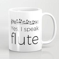 Yes, I speak flute. Music design available as mug, t-shirt, tote bag, throw pill. Flute Jokes, Music Jokes, Band Jokes, Music Humor, Flute Problems, Band Problems, Flute Instrument, Marching Band Humor, Flute Sheet Music