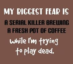 Sarcasm Quotes, Words Quotes, Coffee Quotes, Coffee Humor, Morning Humor, Funny Morning, Biggest Fears, I Love Coffee, Coffee Time