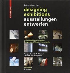 Ausstellungen entwerfen / Designing Exhibitions: Kompendium für Architekten, Gestalter und Museologen / A Compendium for Architects, Designers and Museum Professionals von Aurelia Bertron http://www.amazon.de/dp/3034607172/ref=cm_sw_r_pi_dp_T1ZRvb0FMW8WK