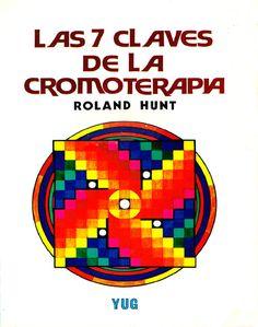 Roland Hunt - Las 7 Claves de La Cromoterapia - Documents