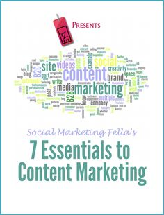 The 7 Essentials to Content Marketing