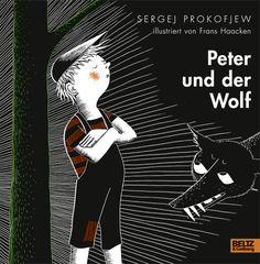 Sergej Prokofjew: Peter und der Wolf. Illustriert von Frans Haacken. Beltz & Gelberg