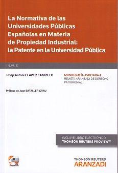La normativa de las Universidades públicas españolas con materia de  Propiedad Industrial : la patente en la Universidad Pública / Josep Antoni Claver Campillo