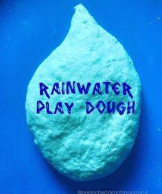 Rainwater Play Dough  We decided to make play dough with the rain water we collected last night.  We added 2 cups flour, 1 cup salt, 2 tablespoons vegetable oil, 1 tablespoon cream of tartar and 1 1/2 cups of RAINWATER.  A great sensory activity!!!