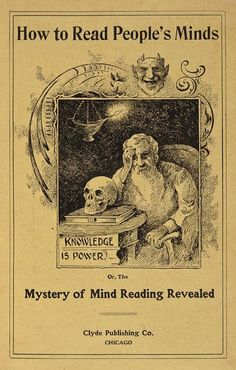 how to read people's minds, or, the mystery of mind reading revealed, 1891/1905