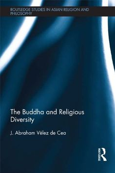 The Buddha and Religious Diversity Routledge Studies in Asian Religion and Philosophy * Click image to review more details.