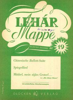 FRANZ LEHAR - CHINESISCHE BALLETT-SUITE - SPIEGELLIED - MÄDERL,....MAPPE NR.19