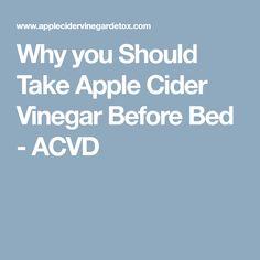 Why you Should Take Apple Cider Vinegar Before Bed - ACVD