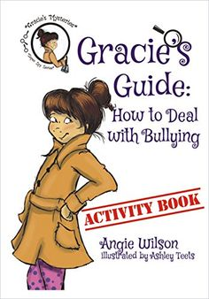 Awesome Back-to-School story to teach students what to do if they are being bullied- or know someone who is. Only $4.95 a copy!  Gracie's Guide: How to Deal with Bullying by Angie Wilson https://authorangiewilson.wix.com/author-page