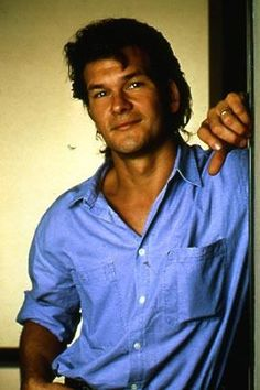 Patrick Swayze ....nothing better than a blue eyed man in a blue shirt!