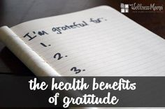 The Health Benefits of Gratitude  Gratitude has many unintended health benefits that you wouldn't expect. Find out how being grateful can boost health and reduce stress.
