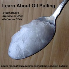 Learn About Oil Pulling @ Common Sense Homesteading