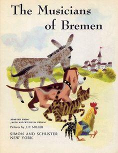 """The Musicians of Bremen"" illustrated by J.P. Miller. Little Golden Books, 1954."