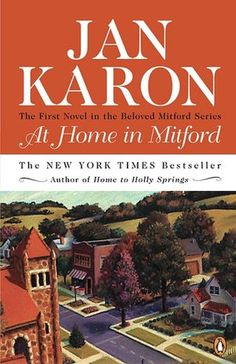 At Home in Mitford (Mitford Series #1) I love the whole series.