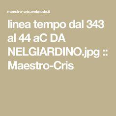linea tempo dal 343 al 44 aC DA NELGIARDINO.jpg :: Maestro-Cris