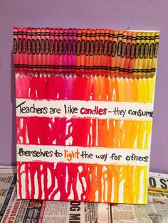 Melted Crayon Art cute with the quote in there. Just painter tape I guess?