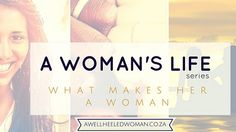Introducing A WOMAN'S LIFE series