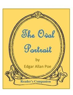 """The Oval Portrait"" Reader's Companion American Literature, Edgar Allan Poe, Short Stories, Activities, Tools, This Or That Questions, Education, Portrait, Reading"