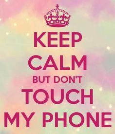 Reste calme mais touche pas à mon tél