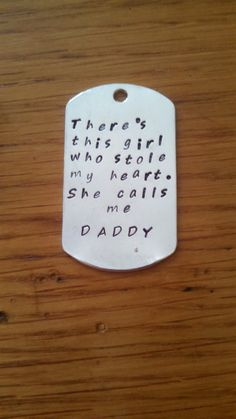Daddy Dogtag There's this girl who stole my heart. by Kre8vStudioz