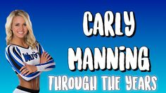 Carly Manning Through The Years :)