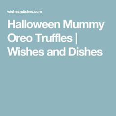 Halloween Mummy Oreo Truffles | Wishes and Dishes