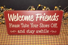 Welcome Friends - Take Your Shoes Off and Stay Awhile primitive wood sign on Etsy, $20.00