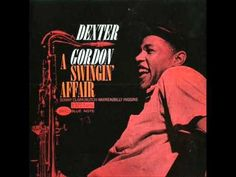 "Dexter Gordon, ""Don't Explain"" from his ""A Swingin' Affair"" album, recorded in 1962. No video, but you don't need it.  Just sit back and listen.  Dexter Gordon, tenor sax; Sonny Clark, piano; Butch Warren, bass; Billy Higgins, drums."
