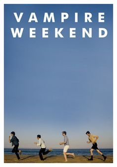 vampire weekend...oh I want to go