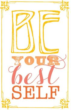Be your best self  ~  #poster  #self   #quote