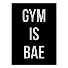 Gym Is Bae - Funny Workout Inspirational Poster - fitness posters memes motivation meme quote