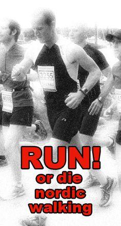 RUN! Or die nordic walking