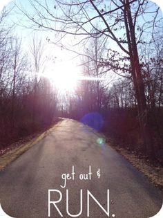 Get out and RUN