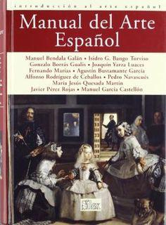 Manual del arte español : introducción al arte español / Manuel Bendala Galán ... [et al.]  http://fama.us.es/record=b1587868~S5*spi