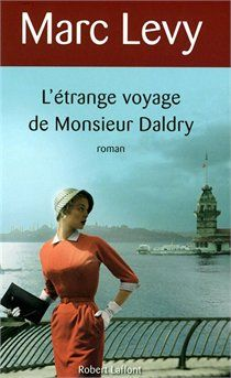 Marc levy, L'étrange voyage de Monsieur Daldry E Books, Paperback Books, Good Books, Books To Read, I Love Reading, Reading Lists, Marc Lévy, Lectures, Romans