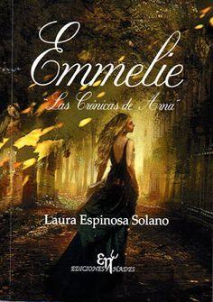A través de un libro: Reseña: Emmelie, Las crónicas de Arna - Laura Espi...