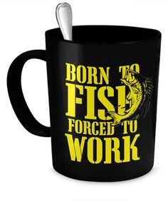 Born to Fish, Forced to Work Mug - 11oz  #gift#angling #coffee #fishing $19.95
