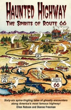 Haunted Highway: The Spirits of Route 66 ~ Ellen Robson & Dianne Freeman Route 66 Road Trip, Travel Route, Travel Usa, Places To Travel, Haunted Places, Scary Places, Haunted Towns, Ghost Towns, Historic Route 66