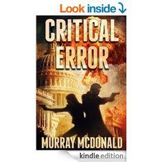 Critical Error - Kindle edition by Murray McDonald. Mystery, Thriller & Suspense Kindle eBooks @ Amazon.com.
