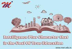 #MERI - Intelligence Plus Character That Is Goal Of True #Education!!! http://meri.edu.in/