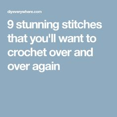 9 stunning stitches that you'll want to crochet over and over again